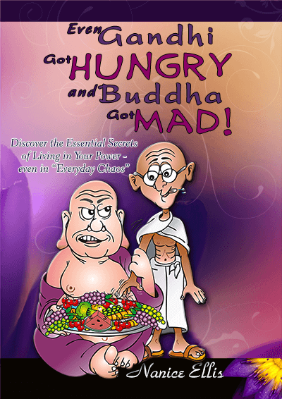 Even Gandhi Got Hungry and Buddha Got Mad! by Nanice Ellis
